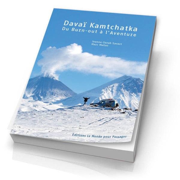 Livre Davai Kamtchatka, du burn-out à l'Aventure