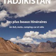 Guide Kirghistan et Tadkjkistan, des plus beaux itinéraires. 4x4, moto, camping car et vélo.